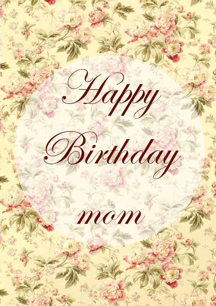 Happy Birthday mom. Birthday wishes, Happy birthday mom
