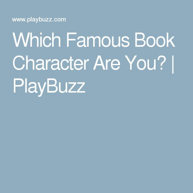 Which Famous Book Character Are You? | PlayBuzz