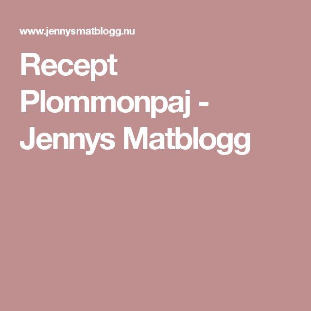 Recept Plommonpaj - Jennys Matblogg