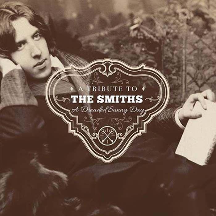 VA: A Dreaded Sunny Day – A Tribute To The Smiths (2015) | PEQUENOS CLÁSSICOS PERDIDOS
