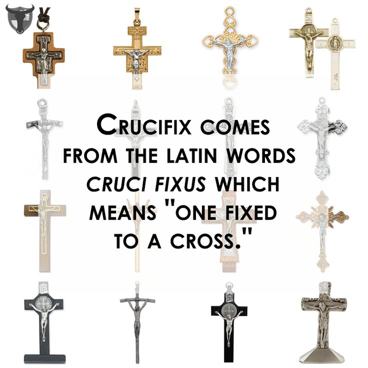 "Crucifix comes from the latin words ​​cruci fixus ​​which means ""one fixed to a cross."" http://www.aquinasandmore.com/blog/the-complete-crucifix-buying-guide"