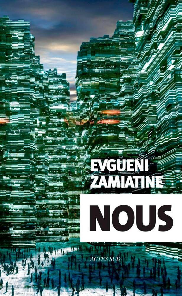 Nous, de Evgueni Zamiatine https://limaginaria.wordpress.com/2017/07/03/nous-de-evgueni-zamiatine