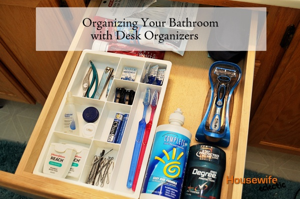 Housewife Eclectic: Organizing Your Bathroom with Desk Organizers
