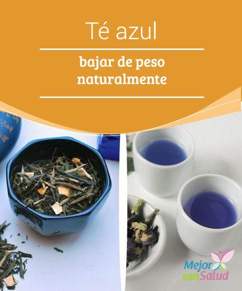 Té azul para bajar de peso naturalmente  El té azul está de moda. Conocido también como té Oolong o dragón negro, se trata de una variedad que ha recibido infinidad de estudios en los que se demuestra que, efectivamente, nos ayuda a adelgazar naturalmente.