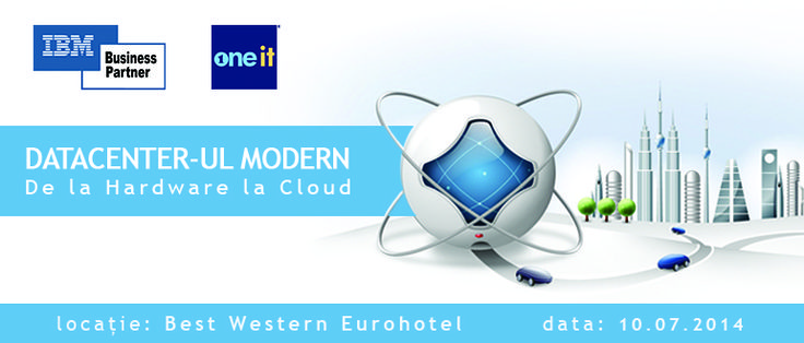 Eveniment IBM & One-IT: Datacenter-ul modern – de la Hardware la Cloud | One-IT blog