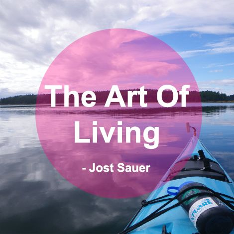 What is The Art Of Living? -Jost Sauer