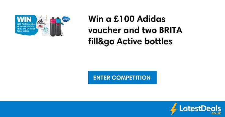 Win a £100 Adidas voucher and two BRITA fill&go Active bottles