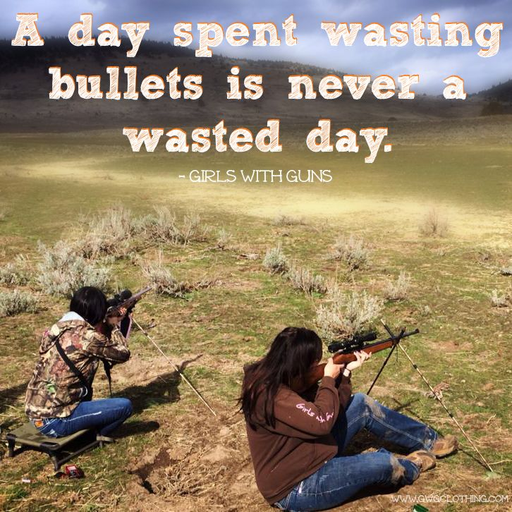 A day spent wasting bullets is never a wasted day! #GWG #GirlswithGuns www.gwgclothing.com