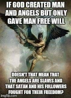 And if Angels didn't have free will how did Satan and his followers make a decision to rebel in the first place?