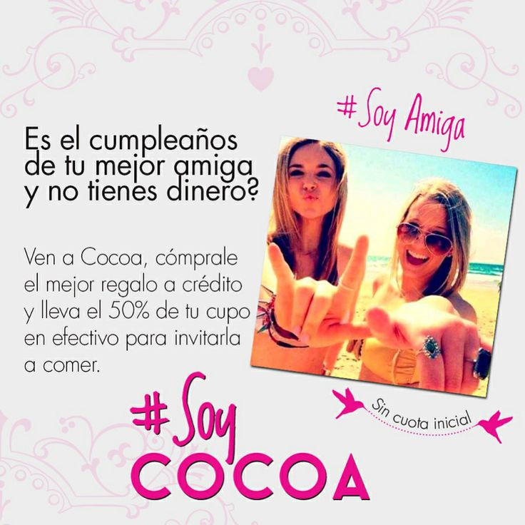 Disfruta las fechas especiales con nuestro #CréditoCocoa #SoyAmiga #SoyCocoa