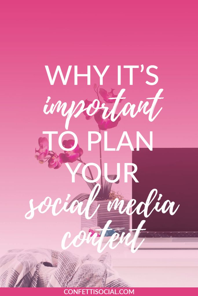 Learn why it's so important to plan your social media content to save yourself time and stress.