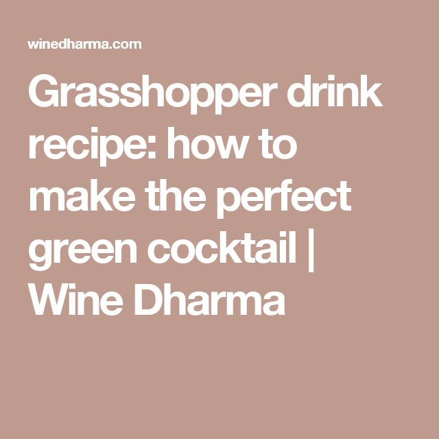 Grasshopper drink recipe: how to make the perfect green cocktail  | Wine Dharma
