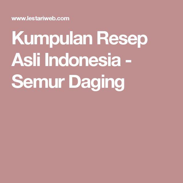 Kumpulan Resep Asli Indonesia - Semur Daging