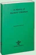 A History of Konkani Literature: From 1500 to 1992 by Manoharrai Sardessai. This book traces the evolution of the Konkani language and is a good reference for those interested in its development. Published by the Sahitya Akademi