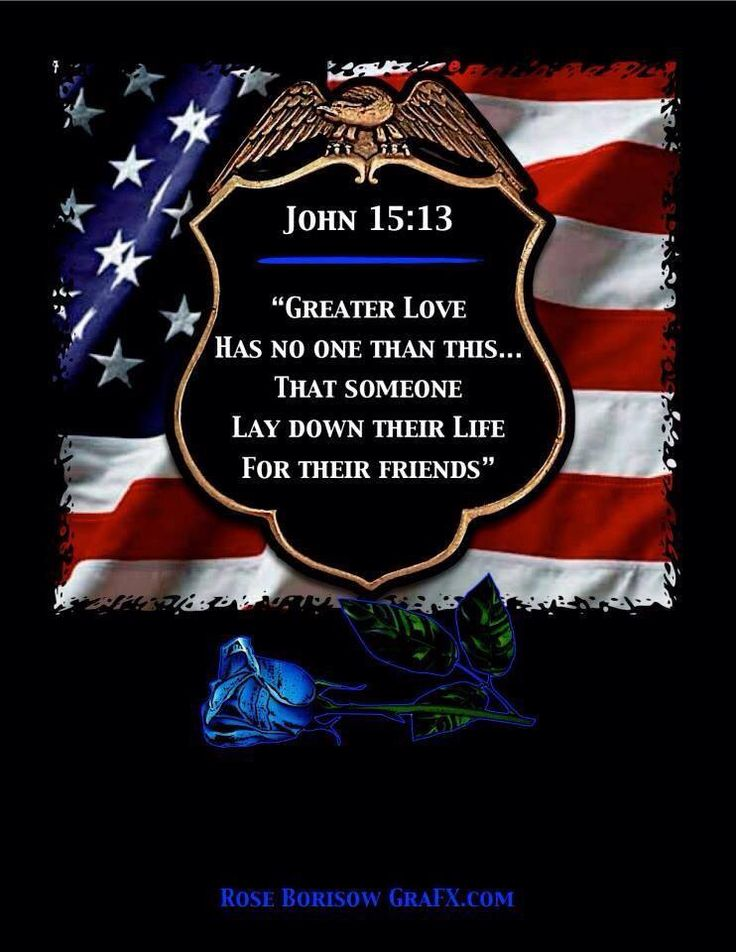 Greater Love Hath No Man...   Support for Police officer ...