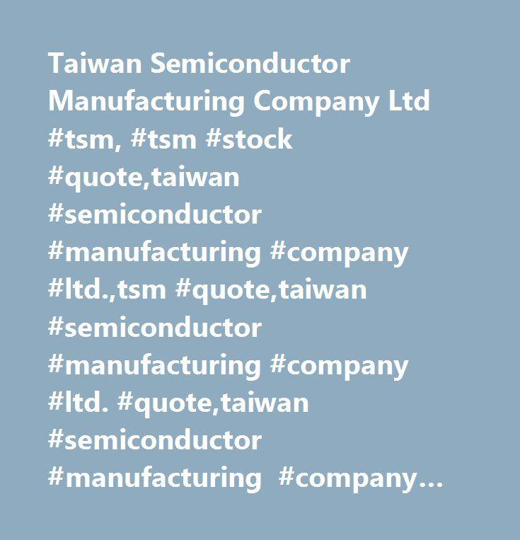Taiwan Semiconductor Manufacturing Company Ltd #tsm, #tsm #stock #quote,taiwan #semiconductor #manufacturing #company #ltd.,tsm #quote,taiwan #semiconductor #manufacturing #company #ltd. #quote,taiwan #semiconductor #manufacturing #company #ltd. #stock #quote,tsm #taiwan #semiconductor #manufacturing #company #ltd.,stock,stock #quote,qoute,company #stock #quote,stock #quotes,nasdaq,nasd,amex,cboe,dow #jones,dow,s #p,s #p #500,wall #street,stock #market…