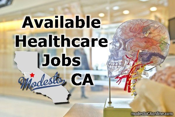 Healthcare Jobs Modesto Ca: Health care happens to be one of the ...