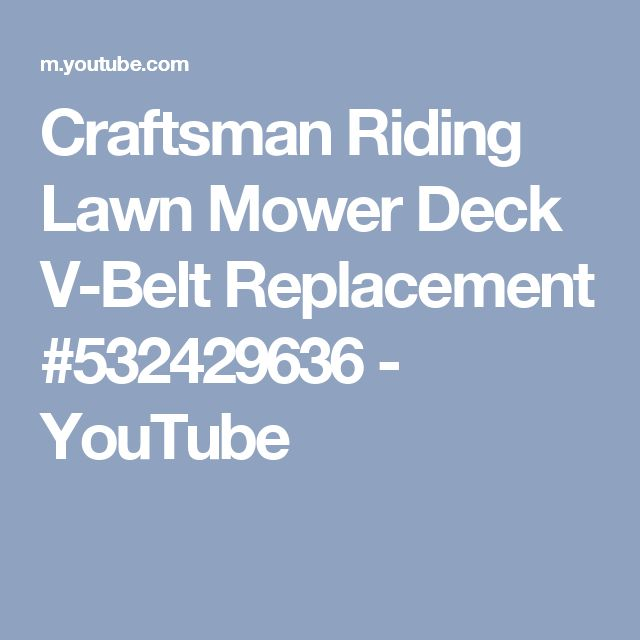 Craftsman Riding Lawn Mower Deck V-Belt Replacement #532429636 - YouTube