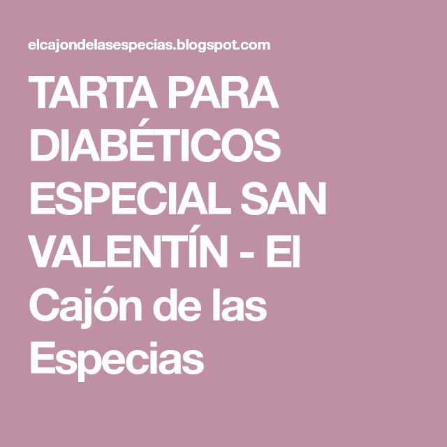 TARTA PARA DIABÉTICOS ESPECIAL SAN VALENTÍN - El Cajón de las Especias
