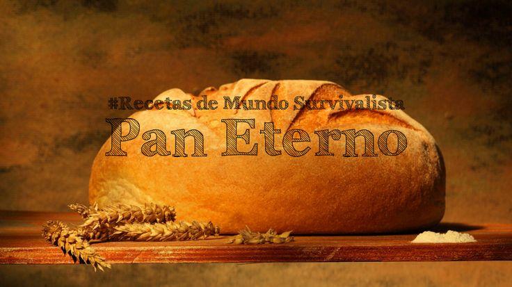 Receta del pan eterno por Mundo Survivalista