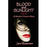 Blood and Sunlight: A Maryland Vampire Story (Kindle Edition)By Jamie Wasserman
