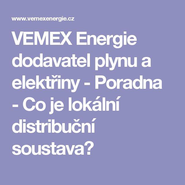 VEMEX Energie dodavatel plynu a elektřiny - Poradna - Co je lokální distribuční soustava?