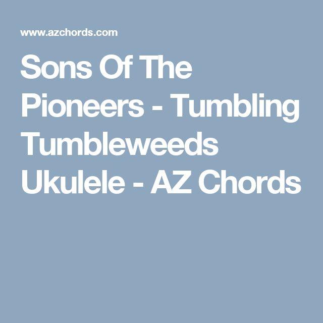 Sons Of The Pioneers - Tumbling Tumbleweeds Ukulele - AZ Chords
