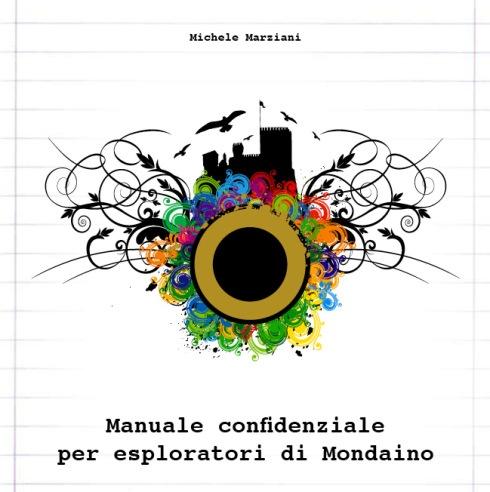 """""""Manuale confidenziale per esploratori di Mondaino"""" - Pro loco di Modaino - 2009 - free download"""
