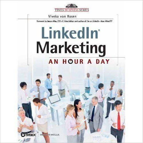 LinkedIn Marketing: An Hour a Day  Latest News & Trends on #digitalmarketing   http://webworksagency.com