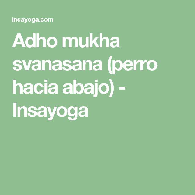 Adho mukha svanasana (perro hacia abajo) - Insayoga