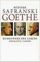 Medienhaus: Rüdiger Safranski -  Goethe - Kunstwerk des Lebens...