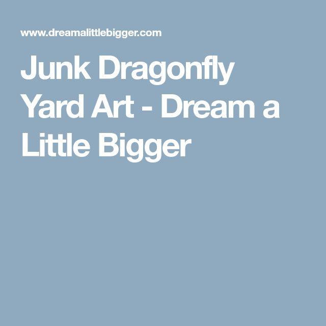 Junk Dragonfly Yard Art - Dream a Little Bigger