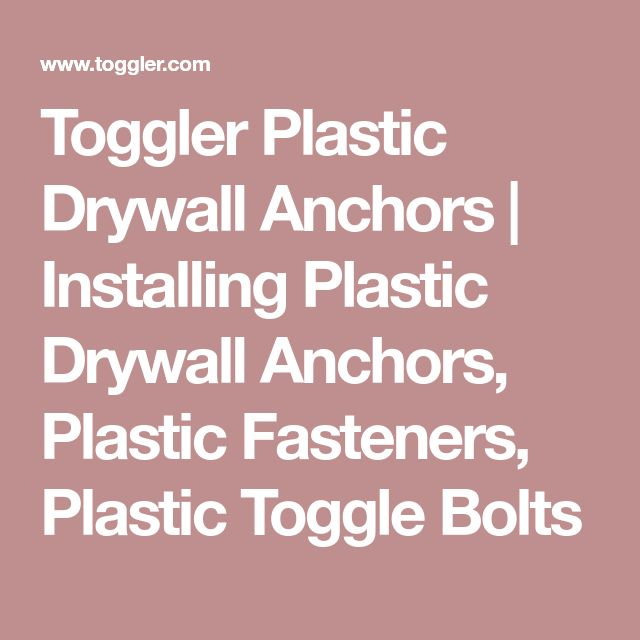 Toggler Plastic Drywall Anchors | Installing Plastic Drywall Anchors, Plastic Fasteners, Plastic Toggle Bolts
