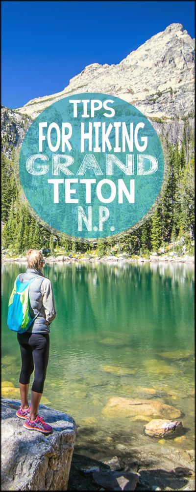 Grand Teton Nation Park hike ~ Tips for planning your Grand Teton National Park hike