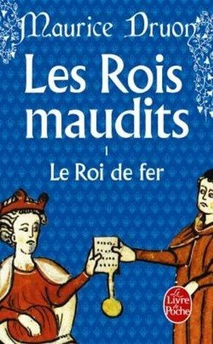 Les Rois maudits, tome 1 : Le Roi de fer de Maurice Druon, http://www.amazon.fr/dp/2253011010/ref=cm_sw_r_pi_dp_TDXQrb1PHWDKC