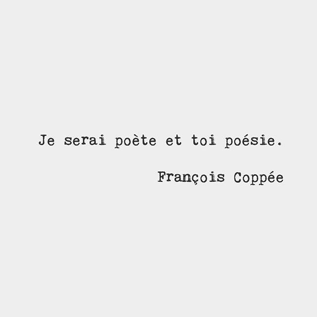 I'll be the poet and you, poetry. — François Coppée, French poet and novelist
