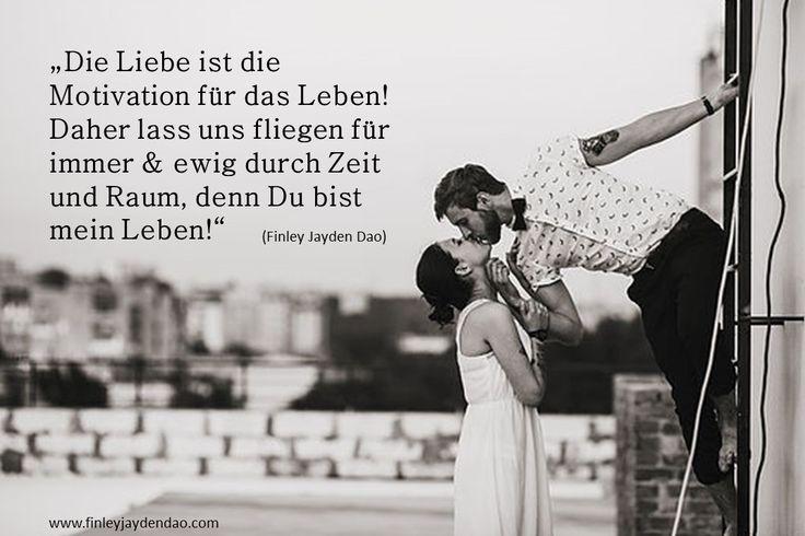 Titel: Liebe ist Motivation Text u geistiges Eigentum: Finley Jayden Dao Bildquelle: wix web: finleyjaydendao (at) com #finleyjaydendao #love #liebe #zitat #zitate #kuss