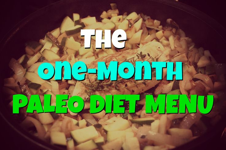 Paleo The One Month Paleo Diet Menu. Don't know what to eat everyday on paleo? Well, here you go