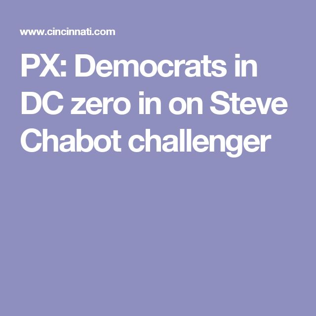PX: Democrats in DC zero in on Steve Chabot challenger