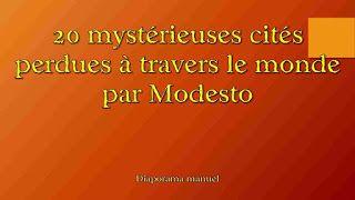 Diaporamas gratuits chez kamdou: PPS 20 mystérieuses cités perdues à travers le mon...