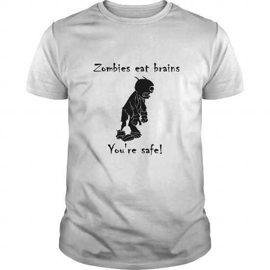 Zombies Eat Brains Youre Safe T Shirts, Hoodie. Shopping Online Now ==► https://www.sunfrog.com/Zombies/Zombies-Eat-Brains--Youre-Safe-White-Guys.html?41382