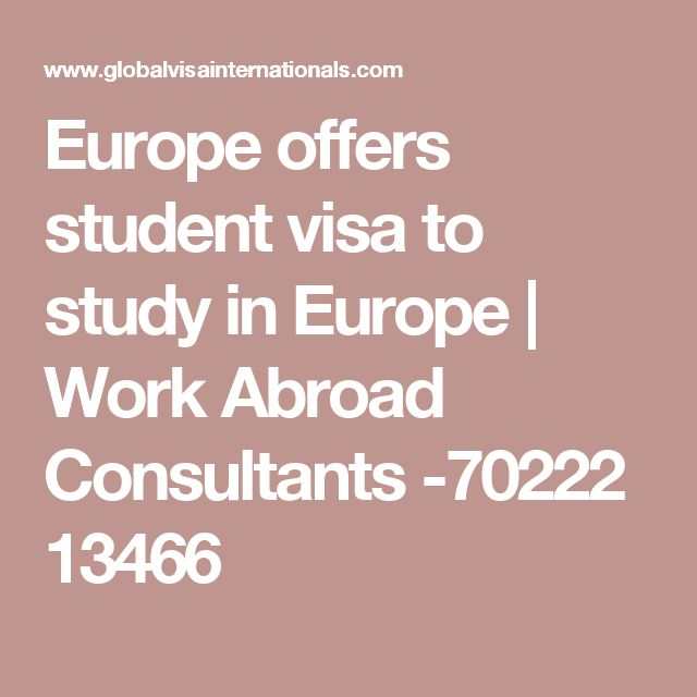Europe offers student visa to study in Europe | Work Abroad Consultants -70222 13466