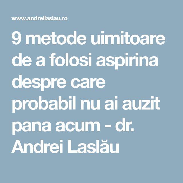 9 metode uimitoare de a folosi aspirina despre care probabil nu ai auzit pana acum - dr. Andrei Laslău