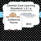 This packet focuses on the common core learning standard L.2.1 a collective nouns.  It provides children with the definition of a collective noun, ...