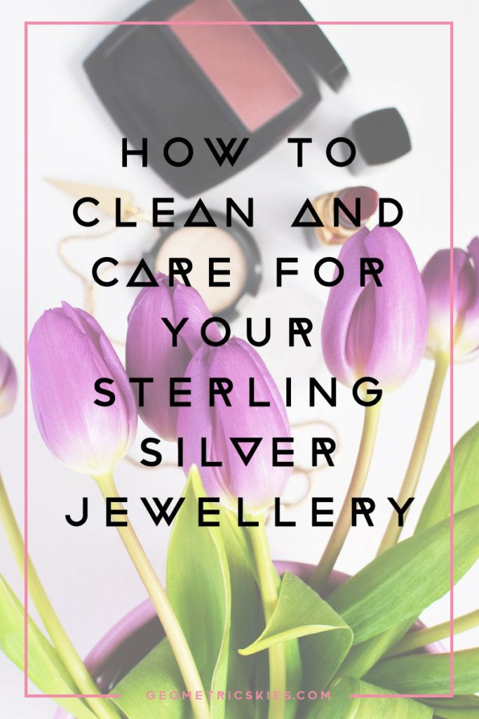 How to clean and care for your sterling silver jewellery: A practical and simple guide to have your jewellery looking cleaner and more beautiful in under 5 minutes!