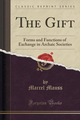 The Gift: Forms and Functions of Exchange in Archaic Societies (Classic Reprint) by Marcel Mauss http://www.amazon.co.uk/dp/1332233317/ref=cm_sw_r_pi_dp_0KnWwb0HYM9VB