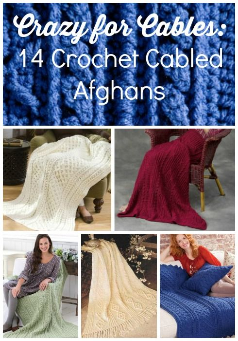 We're Crazy for Cables: 14 Crochet Cabled Afghans