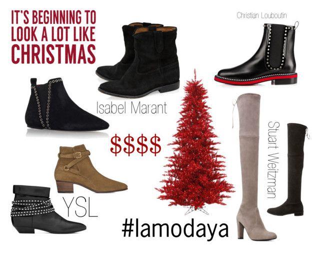BOTAS $$$$ NAVIDAD 2015 by lamodaya on Polyvore featuring moda, Yves Saint Laurent, Stuart Weitzman, Isabel Marant and Sixtrees