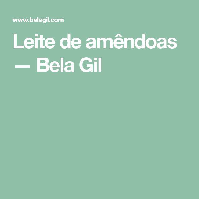 Leite de amêndoas — Bela Gil