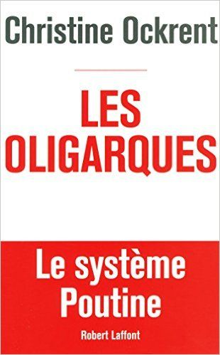 Amazon.fr - Les Oligarques - Christine OCKRENT - Livres